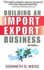 Building an Import / Export Business by Kenneth D. Weiss (2007, Paperback)
