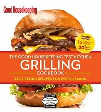 The Good Housekeeping Test Kitchen Grilling Cookbook : 225 Sizzling Recipes for…