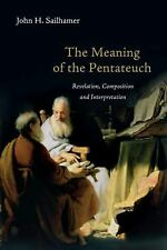 The Meaning of the Pentateuch : Revelation, Composition and Interpretation by...