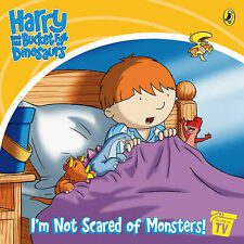 Harry and His Bucket Full of Dinosaurs: I'm Not Scared of Monsters!: Storybook (
