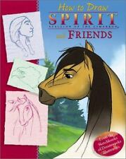Spirit: How To Draw Spirit and Friends (Spirit: Stallion of the Cimarron)...