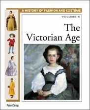 The Victorian Age (History of Fashion and Costume) by Chrisp, Peter