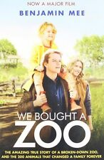 We Bought a Zoo (Film Tie-in): The amazing true story of a broken-down zoo, and