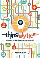 Thingalytics - Smart Big Data Analytics for the Internet of Things