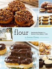 Flour: Spectacular Recipes from Boston's Flour Bakery + Cafe, Joanne Chang