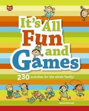 IT'S ALL FUN AND GAMES 230 Activities for the Whole Family! NEW SPIRAL HARDCOVER