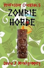 Professor Cocktail's Zombie Horde : Recipes for the World's Most Lethal Drink...