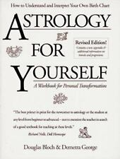 Astrology for Yourself: How to Understand and Interpret Your Own Birth Chart: A