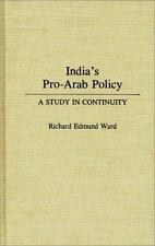 India's Pro-Arab Policy: A Study in Continuity (Contributions to the Study of Ma