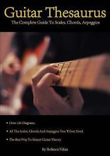 Guitar Thesaurus : The Complete Guide to Scales, Chords, Arpeggios by...