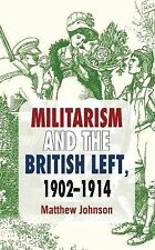 2013-01-18, Militarism and the British Left, 1902-1914, Johnson, Matthew, Excell