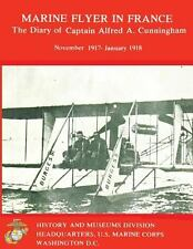Marine Flyer in France: the Diary of Captain Alfred A. Cunningham, November...