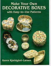 Make Your Own Decorative Boxes with Easy-to-Use Patterns (Cut and Make Boxes)