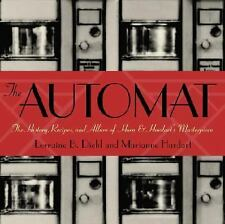The Automat: The History, Recipes, and Allure of Horn & Hardart's Masterpiece, D