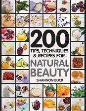 200 Tips, Techniques, and Recipes for Natural Beauty by Shannon Buck and Fair...