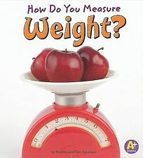 How Do You Measure Weight? (A+ Books: Measure It!)
