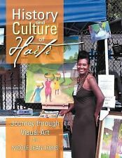 History and Culture of Haiti : Journey Through Visual Art by Nicole...