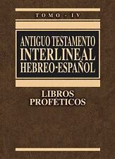 Antiguo Testamento Interlineal Hebreo-Español : Libros Proféticos by...