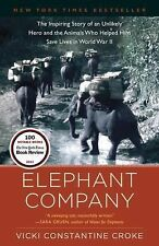 Elephant Company: The Inspiring Story of an Unlikely Hero and the Animals Who He