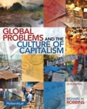 Global Problems and the Culture of Capitalism (6th Edition), Robbins, Richard H.