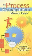 The Process Management Memory Jogger : A Pocket Guide for Building...
