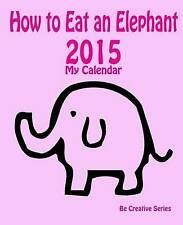 My Calendar 2015 - How Eat an Elephant (Pink) How-To Guide for Goal Setting Plus