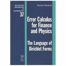 Error Calculus for Finance and Physics: The Language of Dirichlet Forms (De Gruy