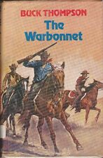 The Warbonnet by Buck Thompson (Hardback, 1982)
