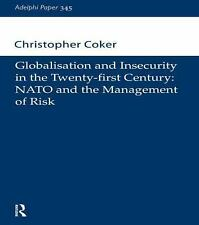 Globalisation and Insecurity in the Twenty-First Century: NATO and the Managemen