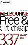 Frommer's Melbourne Free and Dirt Cheap: 320 Free Events, Attractions and More (