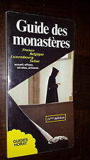 GUIDES MONASTERES - France Belgique Luxembourg Suisse - Guide Horay 1992