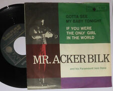 "MR. ACKER BILK GOTTA SEE MY BABY TONIGHT / IF YOU WERE THE ONLY GIRL 7 "" SINGLE"