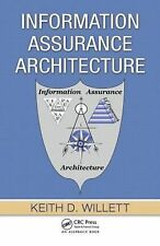 Information Assurance Architecture by Willett, Keith D.