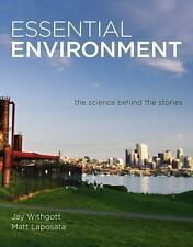 Essential Environment The Science Behind The Stories by Jay H Withgott