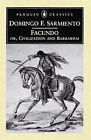 Facundo: Or, Civilization and Barbarism by Domingo Faustino Sarmiento...