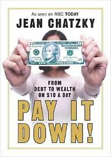 Pay It Down! From Debt to Wealth on $10 a Day, Jean Chatzky, Good Condition, Boo