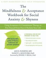 The Mindfulness and Acceptance Workbook for Social Anxiety and Shyness :...