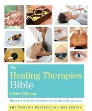 The Healing Therapies Bible: Discover 70 Therapies for Mind, Body, and Soul by