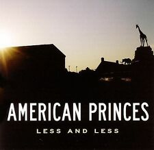 American Princes, Less and Less Audio CD