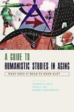 A Guide to Humanistic Studies in Aging: What Does It Mean to Grow Old?, , Very G
