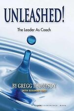 Unleashed! : Expecting Greatness and Other Secrets of Coaching for Exceptiona...
