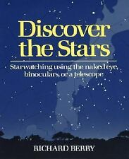 Discover the Stars: Starwatching Using the Naked Eye, Binoculars, or a Telescop