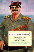 The Demonic Comedy: Some Detours in the Baghdad of Saddam Hussein, Roberts, Paul