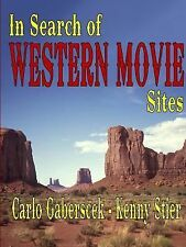 In Search of Western Movie Sites by Kenny Stier and Carlo Gaberscek (2014,...