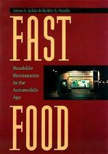 Fast Food: Roadside Restaurants in the Automobile Age (The Road and Am-ExLibrary