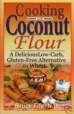 Cooking With Coconut Flour by Bruce Fife Paperback Gluten Free (2005) WT569