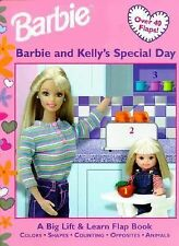 Barbie Kellys Special Day: A Big Lift Learn Flap Book (Barbie Lift & Learn Flap