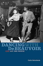 Dancing with De Beauvoir: Jazz and the French by Colin Nettelbeck (Paperback, 20