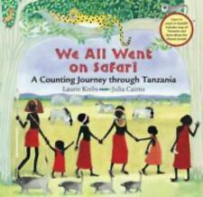We All Went on Safari : A Counting Journey Through Tanzania by Laurie Krebs 2003