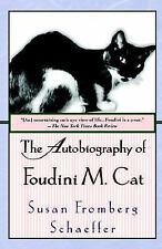 The Autobiography of Foudini M. Cat, Schaeffer, Susan Fromberg, Good Book